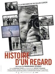 Histoire d'un regard - A la recherche de Gilles Caron (2020)