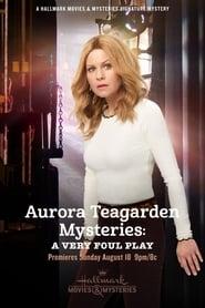 Aurora Teagarden Mysteries: A Very Foul Play streaming vf