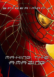 Spider-Man 2: Making the Amazing (2004)