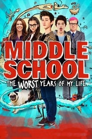 Middle School: The Worst Years of My Life streaming vf