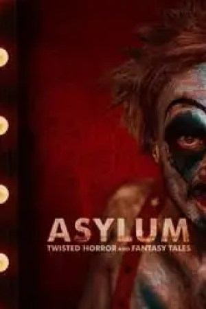 ASYLUM: Twisted Horror and Fantasy Tales streaming vf