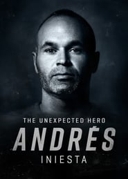 Andrés Iniesta: The Unexpected Hero streaming vf