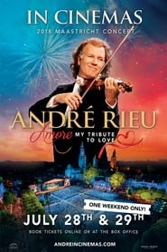 André Rieu's 2018 Maastricht Concert streaming vf
