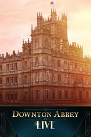 Downton Abbey Live! streaming vf