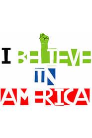 I Believe in America (2007)