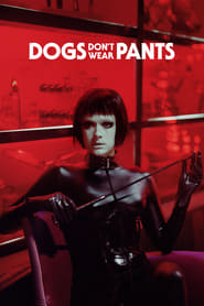 Dogs Don't Wear Pants streaming vf