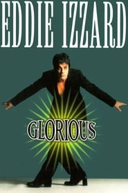 Eddie Izzard: Glorious (1997)