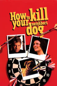 image for movie How to Kill Your Neighbor's Dog (2002)