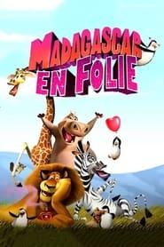 Madagascar en folie streaming vf