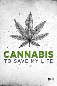 Cannabis to Save My Life (2015)
