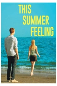 Watch Movie Online This Summer Feeling (2015)