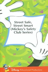 image for movie Mickey's Safety Club: Street Safe, Street Smart (1989)