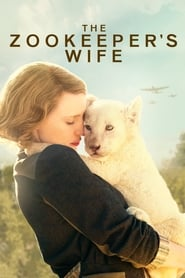 Download and Watch Movie The Zookeeper's Wife (2017)