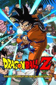 Dragon Ball Z - Salut ! Son Goku et ses amis sont de retour !! streaming vf