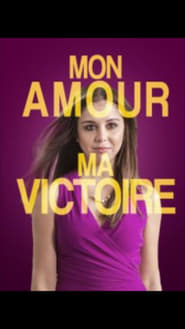 Mon amour, ma victoire streaming vf