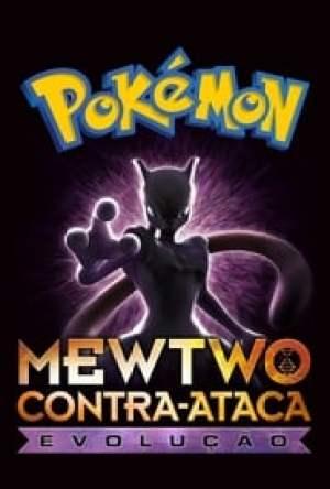 Pokémon: Mewtwo Contra-Ataca — Evolução Legendado Online