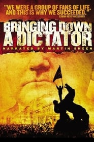 Bringing Down a Dictator streaming vf