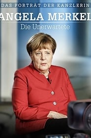 Angela Merkel: Die Unerwartete Full online