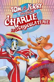 Tom et Jerry au pays de Charlie et la chocolaterie streaming vf