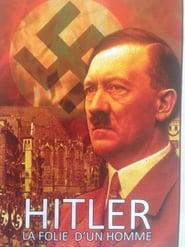 Hitler, la folie d'un homme Full online