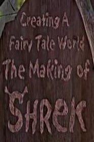 Creating a Fairy Tale World: The Making of Shrek (2001)