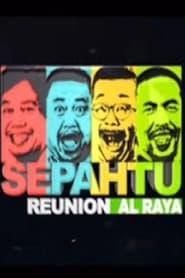 Sepahtu Reunion Al Raya (2018)
