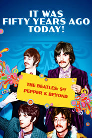It Was Fifty Years Ago Today! The Beatles: Sgt. Pepper & Beyond (2017)