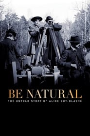 Be Natural: The Untold Story of Alice Guy-Blaché streaming vf