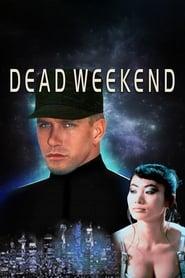 Dead Weekend streaming vf