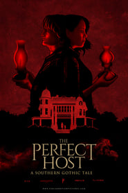 The Perfect Host: A Southern Gothic Tale streaming vf