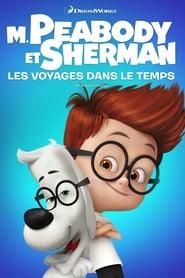 M. Peabody et Sherman: Les voyages dans le temps streaming vf