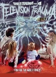 Trailer Trauma Part 4: Television Trauma movie full