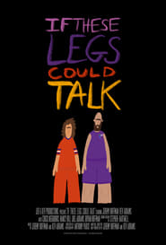 If These Legs Could Talk Poster