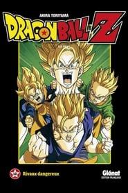Dragon Ball Z - Rivaux Dangereux Poster