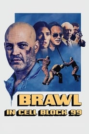 Watch Full Movie Brawl in Cell Block 99 (2017)