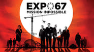 Image for movie EXPO 67 Mission Impossible (2017)