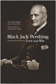 Black Jack Pershing: Love and War Full online