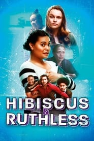 Hibiscus & Ruthless Poster
