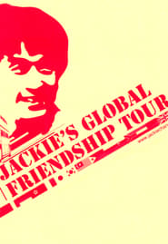image for movie Jackie Chan's Global Friendship Tour (2006)