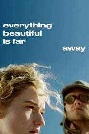 Everything Beautiful Is Far Away streaming vf