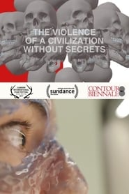 The Violence of a Civilization without Secrets Full online