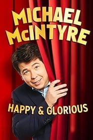 Michael McIntyre: Happy & Glorious (2015)