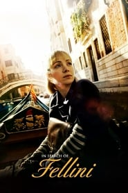 Watch Movie Online In Search of Fellini (2017)