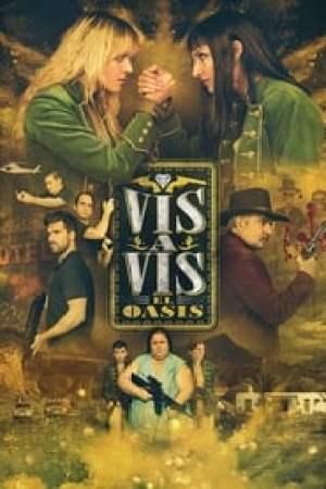 Vis a Vis: El Oasis streaming vf
