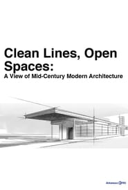 Clean Lines, Open Spaces: A View of Mid-Century Modern Architecture (2012)