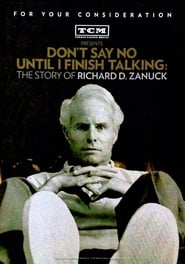 image for movie Don't Say No Until I Finish Talking: The Story of Richard D. Zanuck (2013)