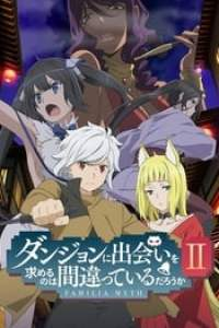 DanMachi : Familia Myth streaming vf