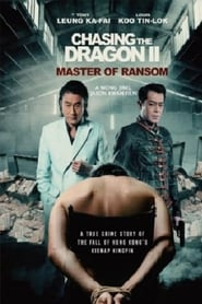 Download Movie Chasing the Dragon 2 : Master of Ransom (2019)