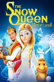 The Snow Queen: Mirror Lands streaming vf