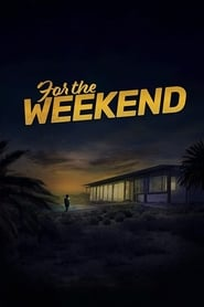 For the Weekend streaming vf